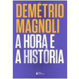 A Hora E A História