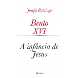 A Infância De Jesus - Joseph Ratzinger