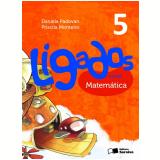 Ligados.com Matemática 5º Ano - Ensino Fundamental I - Daniela Padovan, Priscila Monteiro