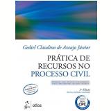 Prática De Recursos No Processo Civil - Gediel Claudino De Araújo Jr.