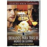 Deixados Para Trás Iii Mundo Em Guerra (DVD) -