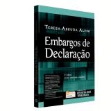 Embargos de Declaração e Omissão do Juiz - Teresa Arruda Alvim Wambier