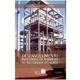 Desenvolvimento Industrial da Barrilha no Rio Grande do Norte - Ieris Ramalho Cortês