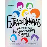 Extraordinárias - Mulheres Que Revolucionaram o Brasil - Duda Porto De Souza, Aryane Cararo