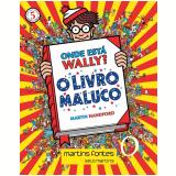 Onde Está Wally? Mini 5 - O Livro Maluco - Martin Handford