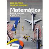 Matemática - Compreensão e Prática - 7º Ano - Enio Silveira, Cláudio Marques