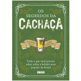 Os Segredos da Cachaça - João Almeida, Leandro Dias