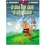 Asterix e o Dia em que o Céu Caiu - A. Uderzo, R. Goscinny