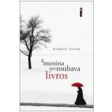 A Menina que Roubava Livros - Markus Zusak