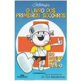 O Livro dos Primeiros Socorros do Menino Maluquinho - Ziraldo