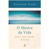O Mestre da Vida - Augusto Cury