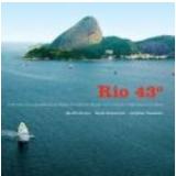 Rio 43� o Encontro dos Velejadores da Regata de Volta ao Mundo com a Cidade no Meridiano 43� Oeste - Murilo Novaes