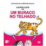 Buraco no Telhado, um 6� Edi��o - Michele Iacocca, Liliana Lacocca
