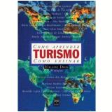 Como Aprender Turismo Como Ensinar - Vários autores