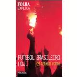 Futebol Brasileiro Hoje - José Geraldo Couto