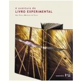 A Aventura do Livro Experimental - Ana Paula Mathias de Paiva