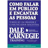 Como Falar  Em Público e Encantar as Pessoas - Dale Carnegie Training