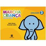 Marcha Criança Linguagem - 3 - Educação Infantil - Teresa Marsico, Armando Coelho