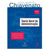 Teoria Geral Da Administração (Vol.1) - Idalberto Chiavenato
