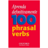 Aprenda Definitivamente 100 Phrasal Verbs -