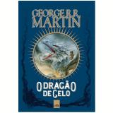 O Drag�o de Gelo - George R. R. Martin