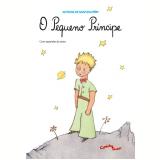 O Pequeno Príncipe - Antoine De Saint- Exupéry