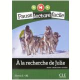 Recherche De Julie, A - Niveau1 - A 1 + CD Audio - Marie-laure Lions Olivieri