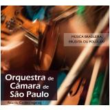 Música Brasileira: Erudita ou Popular? (CD) - Orquestra de Câmara de São Paulo