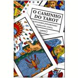 O Caminho Do Tarot - Alejandro Jodorowsky, Marianne Costa