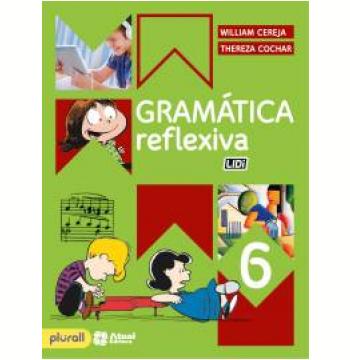 Gramática Reflexiva 6º Ano - Ensino Fundamental Ii
