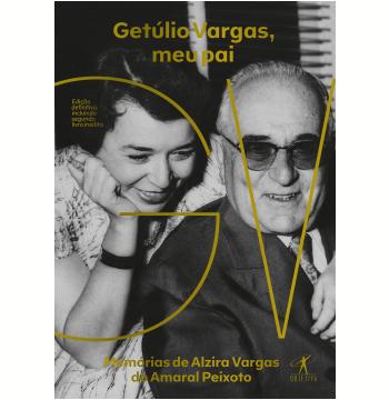 Getúlio Vargas, Meu Pai