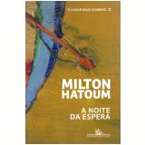 A Noite da Espera - O Lugar Mais Sombrio (Vol. 1) - Milton Hatoum