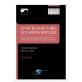 Construindo Times Altamente Eficazes - Ricardo Vargas, Michaelnir