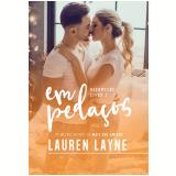 Em Pedaços (Vol. 1) - Lauren Layne