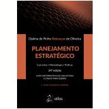 Planejamento Estratégico - Conceitos, Metodologia, Práticas - Djalma de Pinho Rebouças de Oliveira