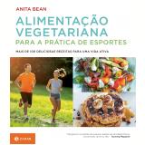 Alimentação Vegetariana - Anita Bean