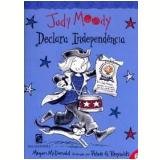 Judy Moody, Declara Independência (Vol. 6) - Megan McDonald