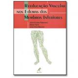 Reeducação Vascular nos Edemas dos Membros Inferiores - Jean-Claude Ferrandez, Jean-Yves Bouchet, Serge Theys