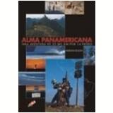 Alma Panamericana uma Aventura de 25 Mil Km por 14 Países - Adrian Kojin