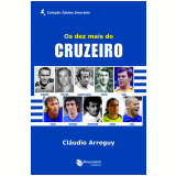 Os Dez Mais do Cruzeiro - Cl�udio Arreguy