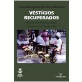 Vestígios Recuperados - Carmélia Aparecida Silva Miranda