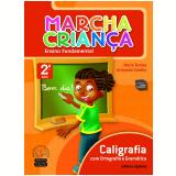 Marcha Crian�a Caligrafia Com Ortografia E Gram�tica - 2� Ano - Ensino Fundamental I - Maria Teresa Marsico, Armando Coelho de Carvalho Neto