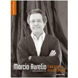 Marcio Aurelio - O que Estava Atrás da Cortina? - Aguinaldo Cristofani Ribeiro da Cunha