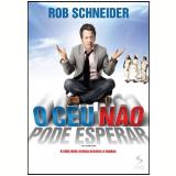 O Céu Não Pode Esperar (DVD) - Rob Schneider (Diretor)