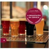 A Degustação da Cerveja (Vol. 8) - Folha de S.Paulo (Org.)