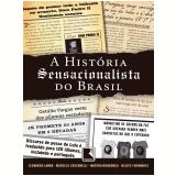 A História Sensacionalista do Brasil - Martha Mendonça, Nelito Fernandes, Leonardo Lanna ...