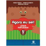 Agora Eu Sei! - Língua Portuguesa - 5º Ano - Ensino Fundamental I - T. Marsico, E. Antunes, A. Coelho
