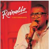 Reinaldo E Seus Convidados (CD) - Reinaldo