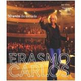 Erasmo Carlos - 50 Anos de Estrada - Ao Vivo No Theatro Municipal (Blu-Ray) - Erasmo Carlos