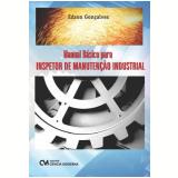 Manual Basico Para Inspetor De Manutençao Industrial - Edson GonÇalves